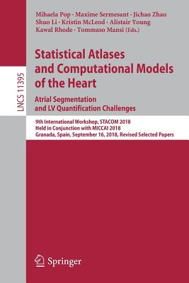 Statistical Atlases and Computational Models of the Heart. Atrial Segmentation and LV Quantification Challenges: 9th International Workshop, Stacom 20-cover