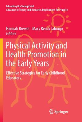 Physical Activity and Health Promotion in the Early Years: Effective Strategies for Early Childhood Educators-cover