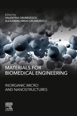 Materials for Biomedical Engineering: Inorganic Micro- And Nanostructures-cover