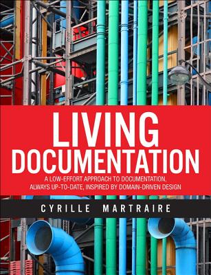 Living Documentation: Continuous Knowledge Sharing by Design-cover
