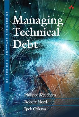 Managing Technical Debt: Reducing Friction in Software Development-cover
