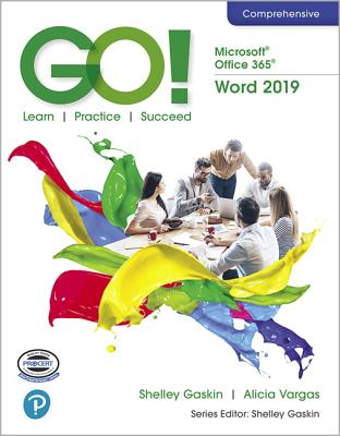 Go! with Microsoft Office 365, Word 2019 Comprehensive-cover