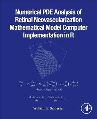 Numerical Pde Analysis of Retinal Neovascularization: Mathematical Model Computer Implementation in R-cover