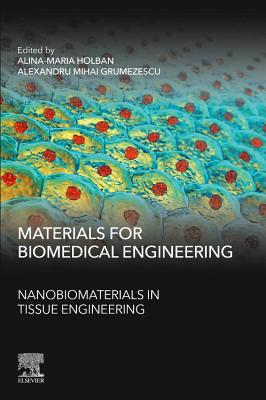 Materials for Biomedical Engineering: Nanobiomaterials in Tissue Engineering-cover