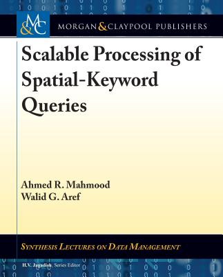 Scalable Processing of Spatial-Keyword Queries-cover
