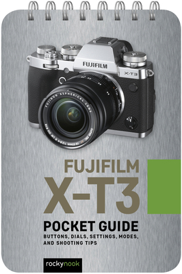 Fujifilm X-T3: Pocket Guide: Buttons, Dials, Settings, Modes, and Shooting Tips-cover