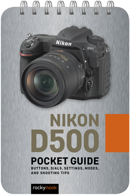 Nikon D500: Pocket Guide: Buttons, Dials, Settings, Modes, and Shooting Tips-cover
