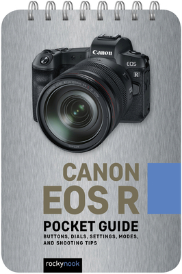 Canon EOS R: Pocket Guide: Buttons, Dials, Settings, Modes, and Shooting Tips-cover