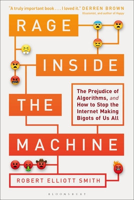Rage Inside the Machine: The Prejudice of Algorithms, and How to Stop the Internet Making Bigots of Us All-cover
