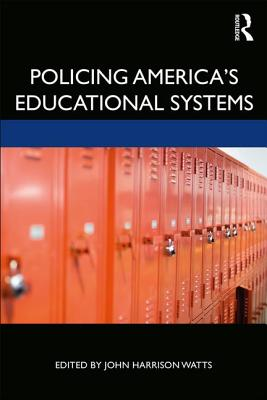 Policing America's Educational Systems-cover