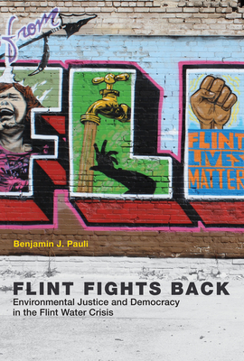 Flint Fights Back: Environmental Justice and Democracy in the Flint Water Crisis-cover