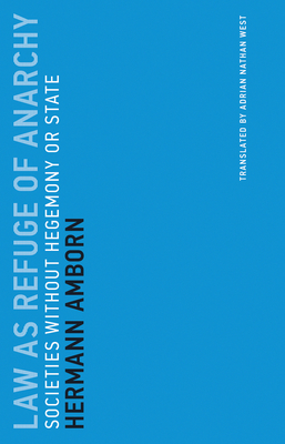 Law as Refuge of Anarchy: Societies Without Hegemony or State-cover