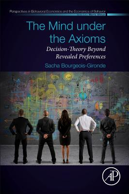 The Mind Under the Axioms: Decision-Theory Beyond Revealed Preferences-cover