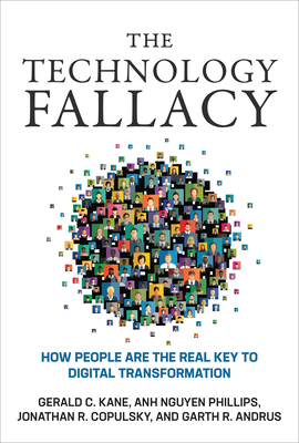 The Technology Fallacy: How People Are the Real Key to Digital Transformation-cover