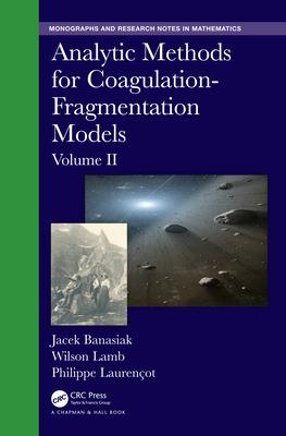 Analytic Methods for Coagulation-Fragmentation Models, Volume II