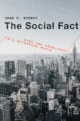 The Social Fact: News and Knowledge in a Networked World-cover