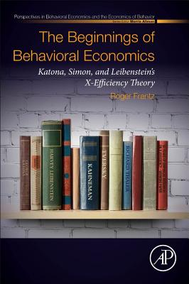 The Beginnings of Behavioral Economics: Katona, Simon, and Leibenstein's X-Efficiency Theory-cover