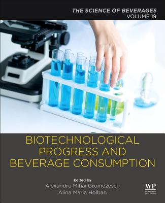 Biotechnological Progress and Beverage Consumption: Volume 19: The Science of Beverages-cover