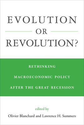 Evolution or Revolution?: Rethinking Macroeconomic Policy After the Great Recession-cover