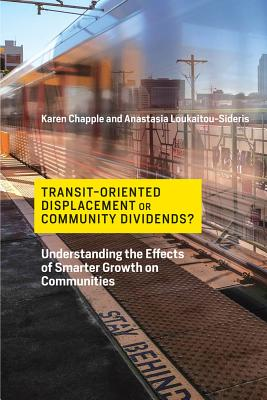 Transit-Oriented Displacement or Community Dividends?: Understanding the Effects of Smarter Growth on Communities-cover