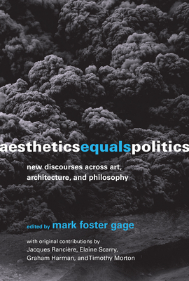 Aesthetics Equals Politics: New Discourses Across Art, Architecture, and Philosophy-cover