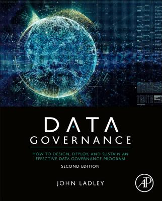 Data Governance: How to Design, Deploy and Sustain an Effective Data Governance Program-cover