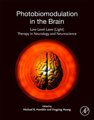 Photobiomodulation in the Brain: Low-Level Laser (Light) Therapy in Neurology and Neuroscience-cover