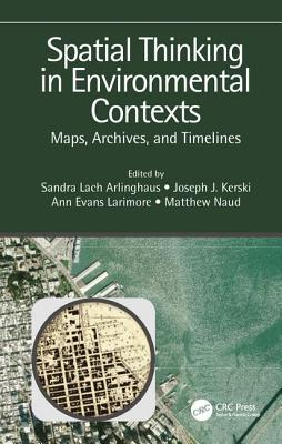 Spatial Thinking in Environmental Contexts: Maps, Archives, and Timelines-cover