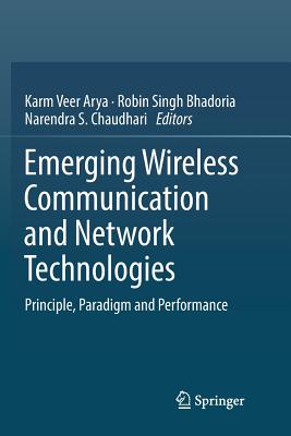 Emerging Wireless Communication and Network Technologies: Principle, Paradigm and Performance-cover