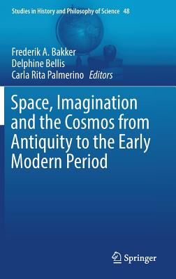 Space, Imagination and the Cosmos from Antiquity to the Early Modern Period-cover