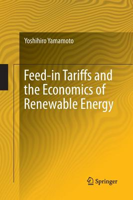 Feed-In Tariffs and the Economics of Renewable Energy-cover