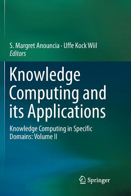 Knowledge Computing and Its Applications: Knowledge Computing in Specific Domains: Volume II-cover
