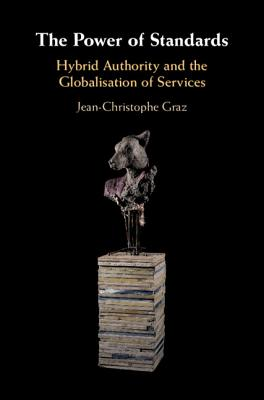 The Power of Standards: Hybrid Authority and the Globalisation of Services-cover