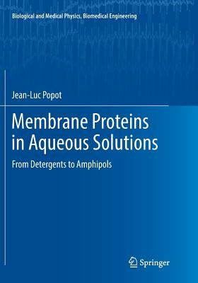 Membrane Proteins in Aqueous Solutions: From Detergents to Amphipols-cover