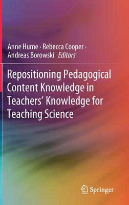 Repositioning Pedagogical Content Knowledge in Teachers' Knowledge for Teaching Science-cover