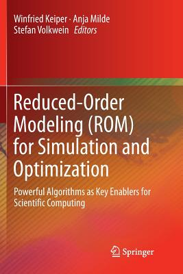 Reduced-Order Modeling (Rom) for Simulation and Optimization: Powerful Algorithms as Key Enablers for Scientific Computing-cover