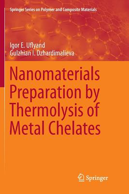 Nanomaterials Preparation by Thermolysis of Metal Chelates-cover
