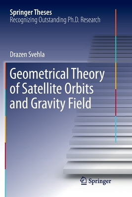 Geometrical Theory of Satellite Orbits and Gravity Field-cover