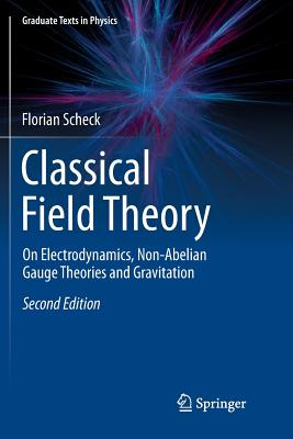 Classical Field Theory: On Electrodynamics, Non-Abelian Gauge Theories and Gravitation-cover
