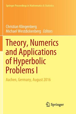 Theory, Numerics and Applications of Hyperbolic Problems I: Aachen, Germany, August 2016-cover
