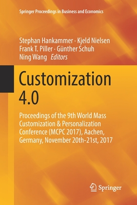 Customization 4.0: Proceedings of the 9th World Mass Customization & Personalization Conference (McPc 2017), Aachen, Germany, November 20-cover
