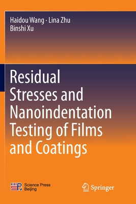 Residual Stresses and Nanoindentation Testing of Films and Coatings-cover