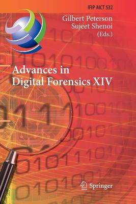 Advances in Digital Forensics XIV: 14th Ifip Wg 11.9 International Conference, New Delhi, India, January 3-5, 2018, Revised Selected Papers-cover