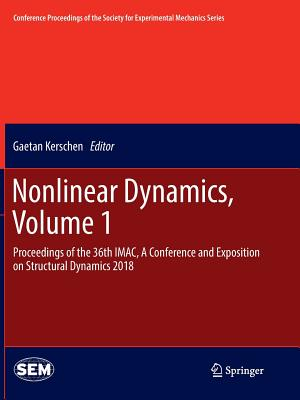 Nonlinear Dynamics, Volume 1: Proceedings of the 36th Imac, a Conference and Exposition on Structural Dynamics 2018-cover