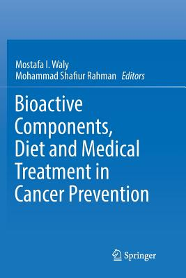 Bioactive Components, Diet and Medical Treatment in Cancer Prevention-cover