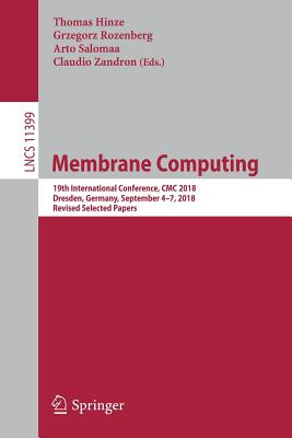 Membrane Computing: 19th International Conference, CMC 2018, Dresden, Germany, September 4-7, 2018, Revised Selected Papers-cover