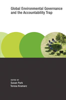 Global Environmental Governance and the Accountability Trap-cover
