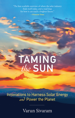 Taming the Sun: Innovations to Harness Solar Energy and Power the Planet-cover