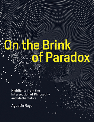 On the Brink of Paradox: Highlights from the Intersection of Philosophy and Mathematics-cover
