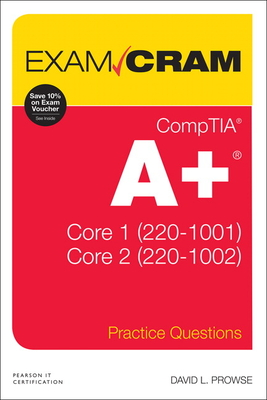 Comptia A+ Core 220-1001 / Core 220-1002 Practice Questions Exam Cram-cover